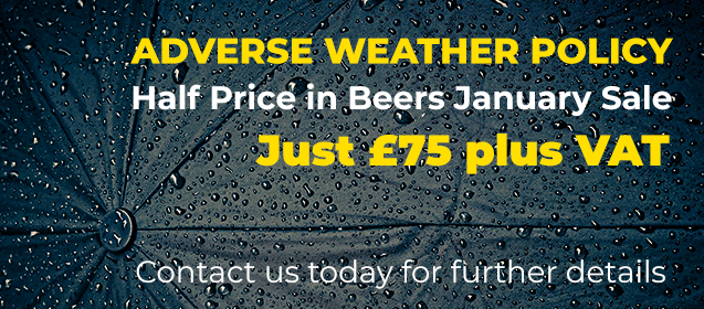 Adverse Weather policy half price in Beers January Sale Just £75 plus VAT